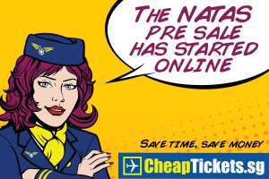 CheapTickets.sg NATAS Pre-Sale has started